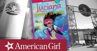 Luciana Braving the Deep Official Trailer| American Girl